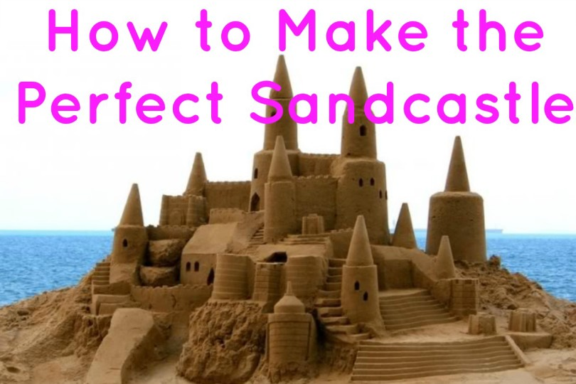 for all of you at the beach this spring break wed thought we would let you in on some sandcastle building secrets according to a scientific study yes